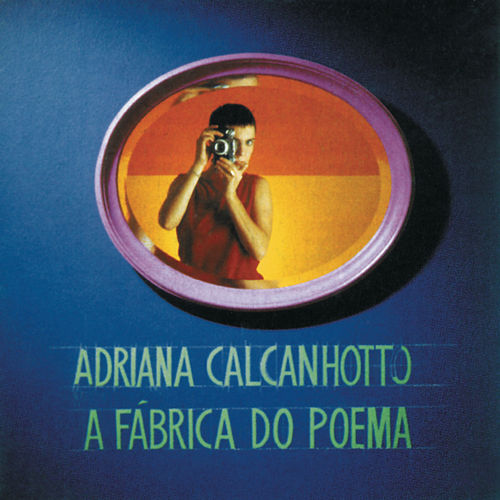 A Fábrica Do Poema de Adriana Calcanhotto