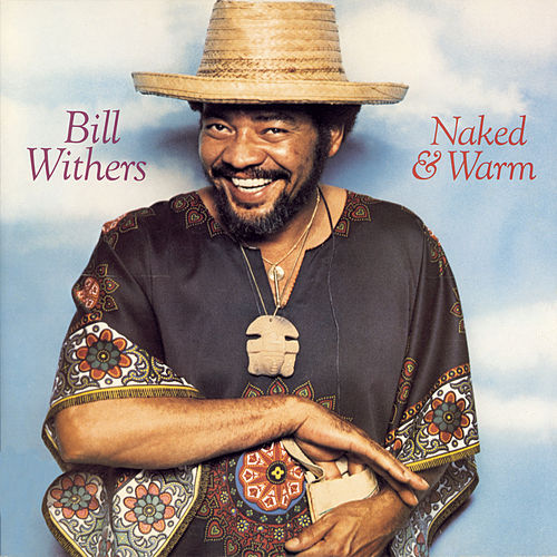 Naked & Warm de Bill Withers