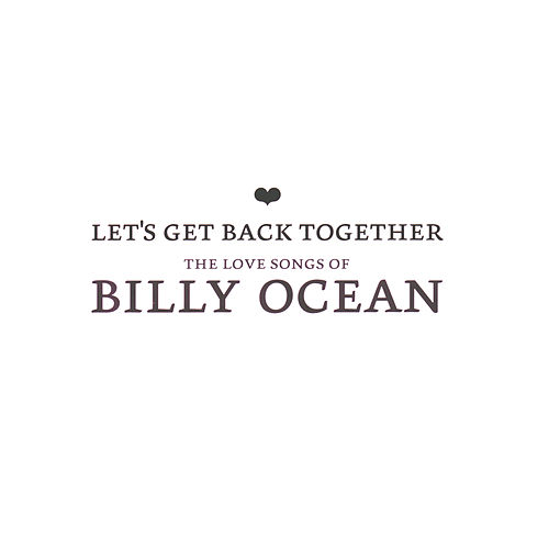 Let's Get Back Together - The Love Songs Of Billy Ocean de Billy Ocean
