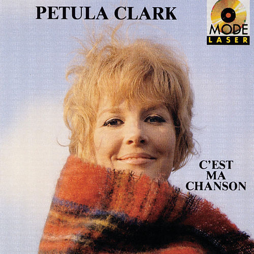 C'est Ma Chanson de Petula Clark
