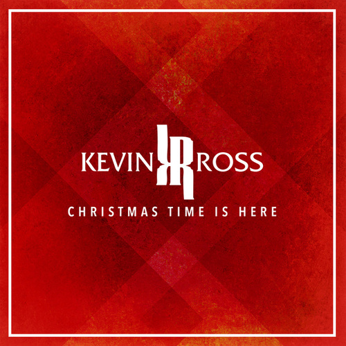 Christmas Time Is Here by Kevin Ross (R&B)