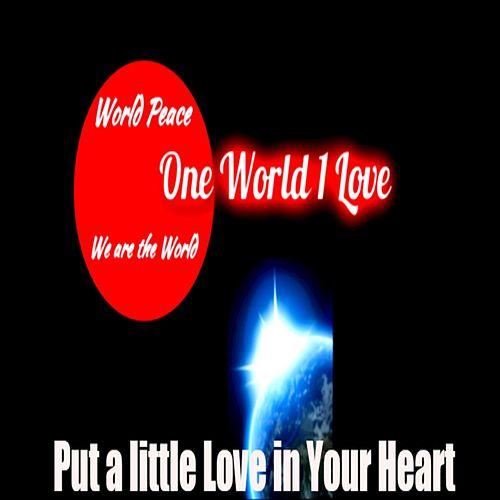 Put a Little Love in Your Heart de *One World 1 Love