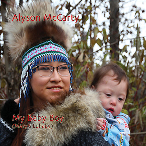 My Baby Boy (Mary's Lullaby) by Alyson McCarty