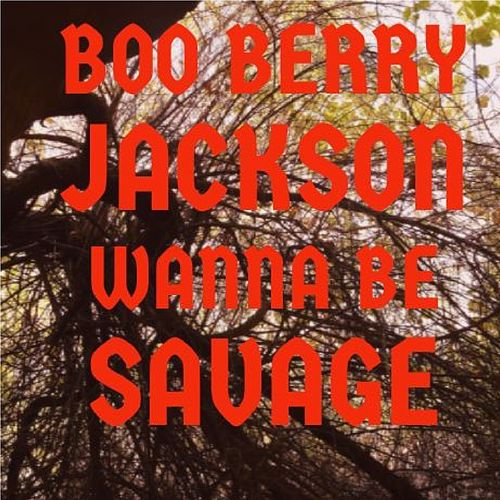 Wanna Be Savage de Boo Berry Jackson