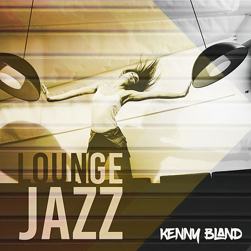 Lounge Jazz von Kenny Bland