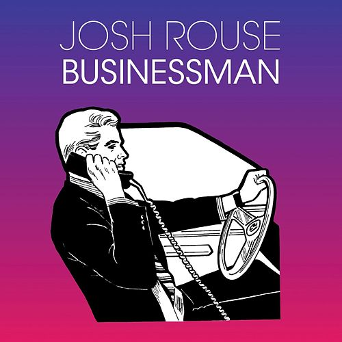 Businessman von Josh Rouse