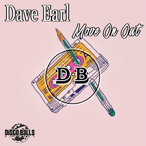Move On Out by Dave Earl