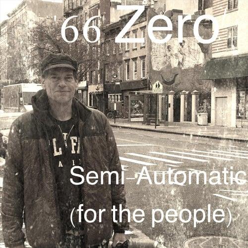 Semi-Automatic (For the People) de '66 Zero