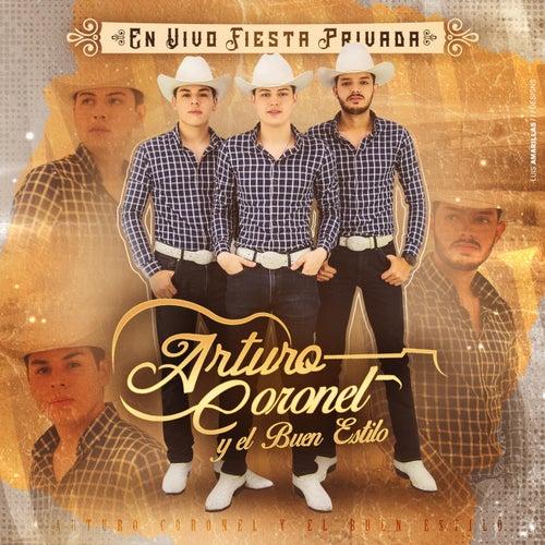 En Vivo Fiesta Privada by Arturo Coronel y el Buen Estilo