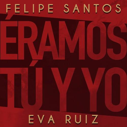 Éramos tú y yo de Eva Ruiz