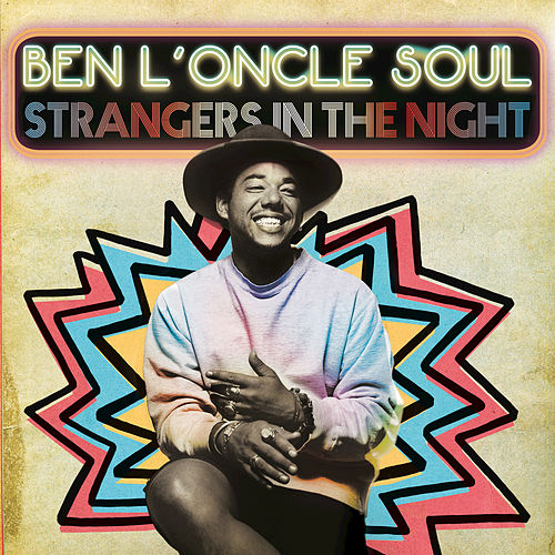 Strangers In The Night by Ben l'Oncle Soul