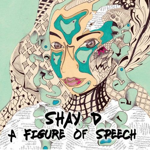 A Figure of Speech de Shay D