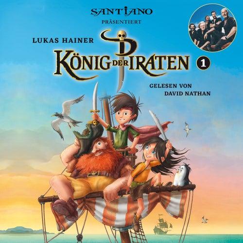 Lukas Hainer: König der Piraten 1 - präsentiert von Santiano by David Nathan