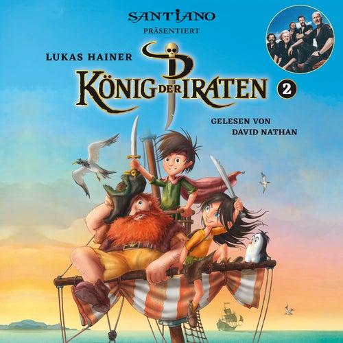 Lukas Hainer: König der Piraten 2 - präsentiert von Santiano by David Nathan