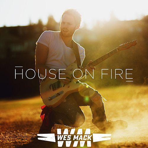 House on Fire by Wes Mack