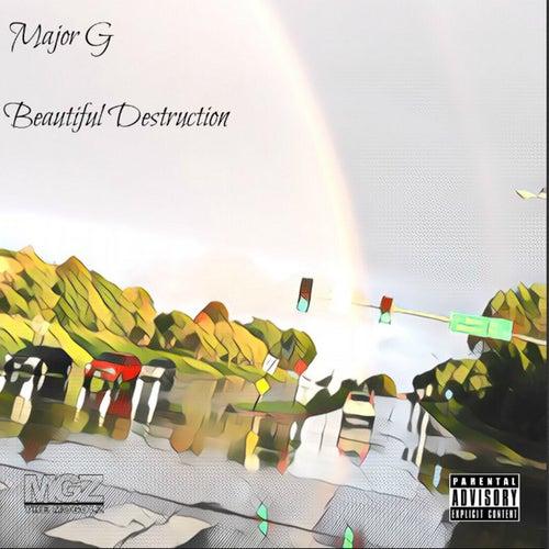 Beautiful Destruction von Major G