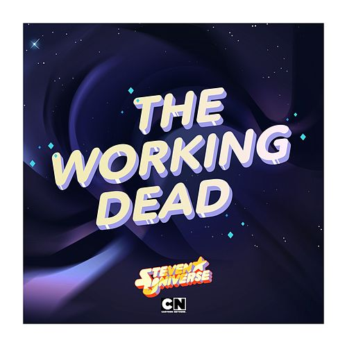 The Working Dead (feat. Kate Micucci) by Steven Universe