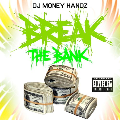 Break the Bank von Dj money handz