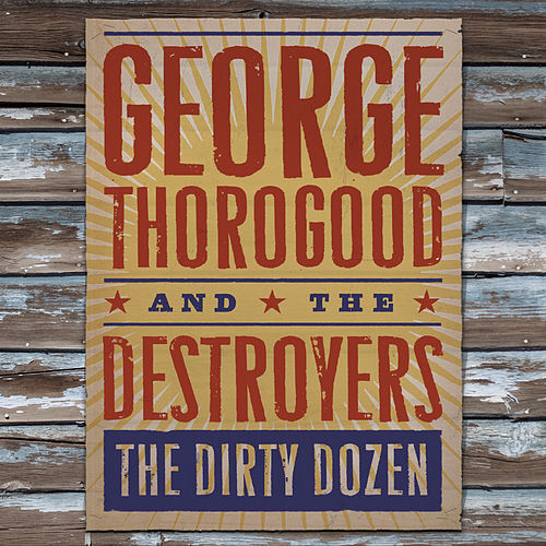 The Dirty Dozen von George Thorogood