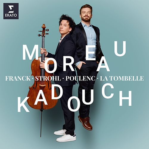 Franck, Poulenc & Strohl: Cello Sonatas by Edgar Moreau