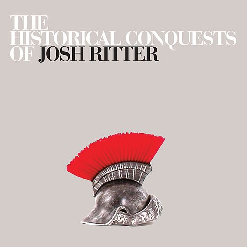 The Historical Conquests of Josh Ritter de Josh Ritter