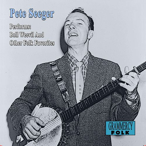 Performs Boll Weevil And Other Folk Favorites de Pete Seeger