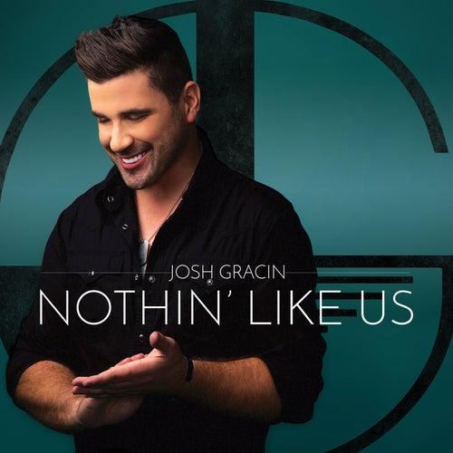 Nothin' Like Us by Josh Gracin