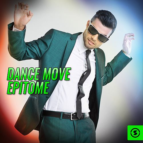 Dance Move Epitome by Various Artists