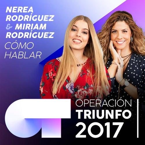 Cómo Hablar (Operación Triunfo 2017) de Miriam Rodríguez