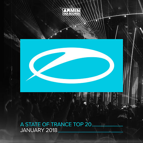 A State Of Trance Top 20 - January  2018 (Selected by Armin van Buuren) von Various Artists