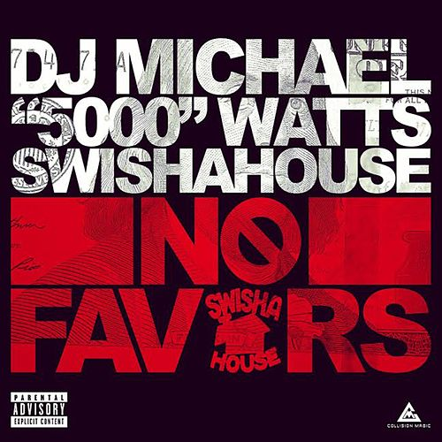 No Favors von DJ Michael Watts