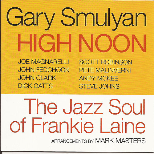 High Noon: the Jazz Soul of Frankie Laine by Gary Smulyan