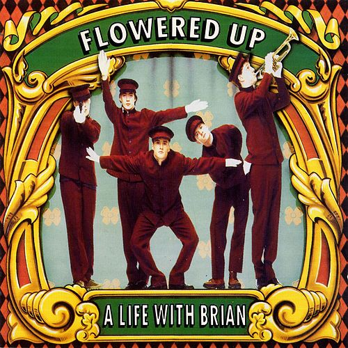 A Life with Brian de Flowered Up
