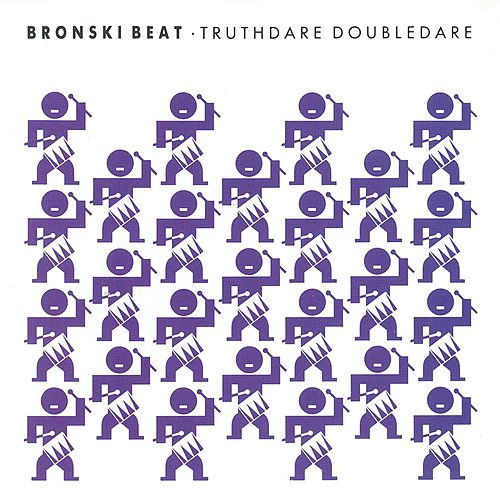 Truth Doubledare by Bronski Beat