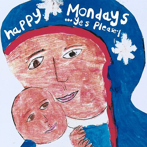 ...Yes Please by Happy Mondays
