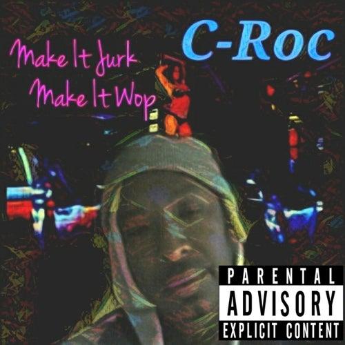 Make It Jurk Make It Wop de Croc