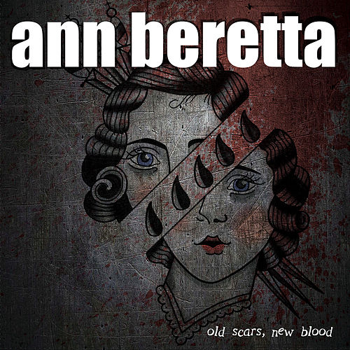 Old Scars, New Blood by Ann Beretta