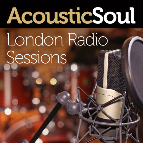 Acoustic Soul (London Radio Sessions) by Various Artists