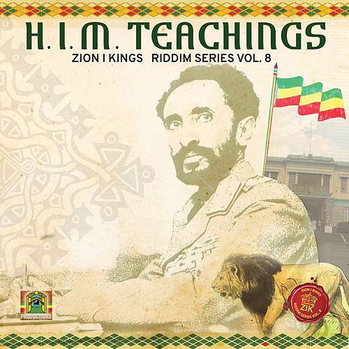 H.I.M. Teachings Riddim: Zion I Kings Riddim Series, Vol. 8 by Various Artists