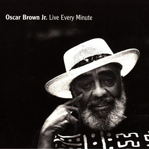 Live Every Minute by Oscar Brown Jr.