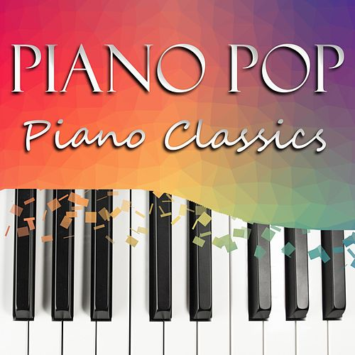 Piano Pop by Piano Classics
