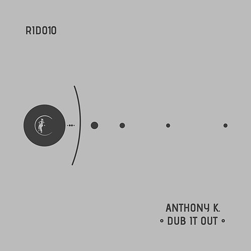 DuB it Out by Anthony K