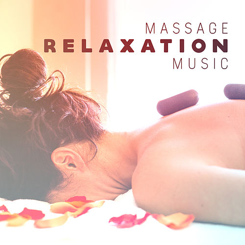 Massage Relaxation Music by Relaxing Spa Music