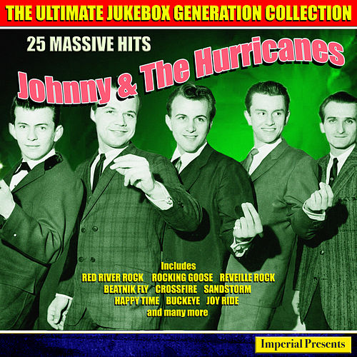 Johnny And The Hurricanes - The Ultimate Jukebox Generation Collection by Johnny & The Hurricanes