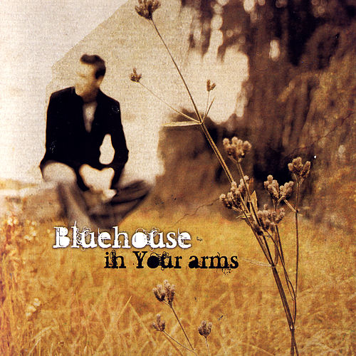 In Your Arms by Blue House