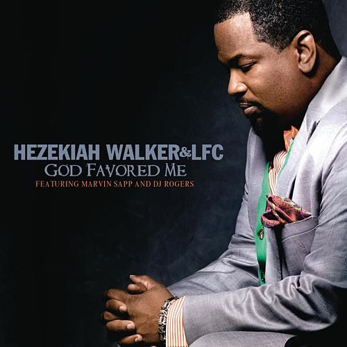 God Favored Me de Hezekiah Walker