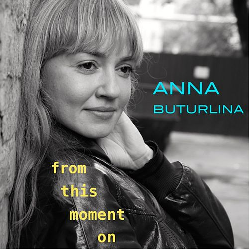 From This Moment On de Anna Buturlina