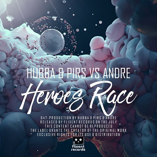 Heroes Race (Hubba & Pirs vs. Andre) von The Hubba
