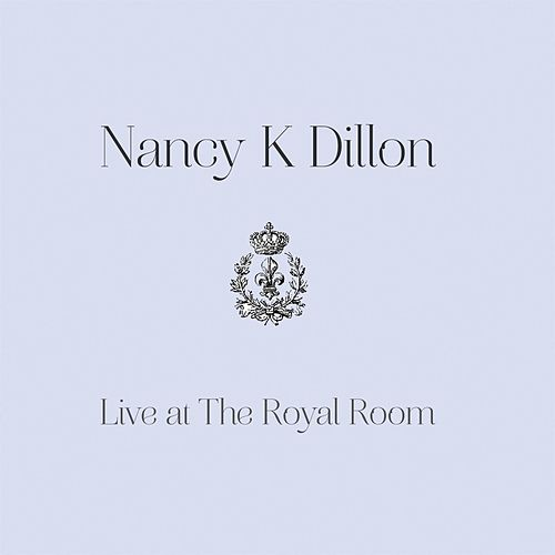 Live at the Royal Room by Nancy K. Dillon