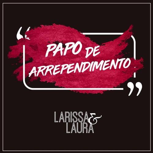 Papo de Arrependimento von Larissa e Laura